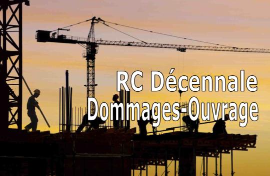 RC Décennale et Dommages-Ouvrage